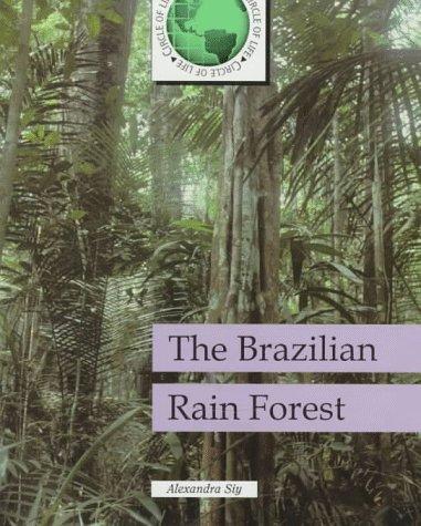 The Brazilian Rain Forest  by  Alexandra Siy