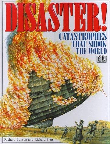 Disaster!: Catastrophes That Shook the World Richard Bonson