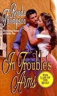 In Troubles Arms  by  Ronda Thompson
