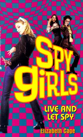 Live and Let Spy (Spy Girls, #2) Elizabeth Cage