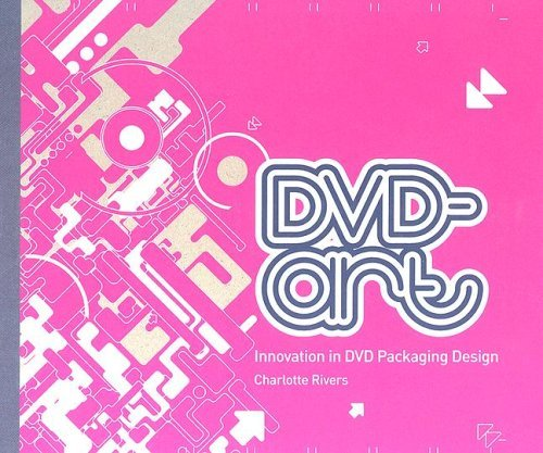 DVD-Art: Innovation in DVD Packaging Design  by  Charlotte Rivers