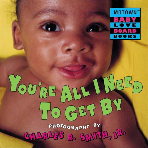 Youre All I Need to Get By Charles R. Smith Jr.
