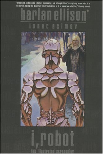 I, Robot: The Illustrated Screenplay  by  Harlan Ellison