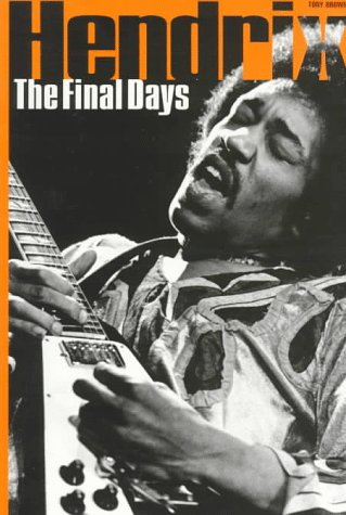 The Final Days of Jimi Hendrix  by  Tony Brown
