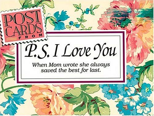 Post Cards from P.S. I Love You: When Mom Wrote, She Always Saved the Best for Last  by  H. Jackson Brown Jr.