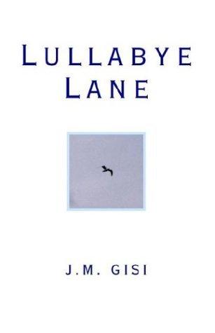 Lullabye Lane J. M. Gisi