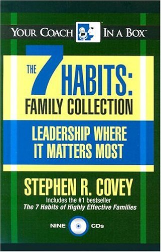 The 7 Habits Family Collection: Leadership Where It Matters Most Stephen R. Covey