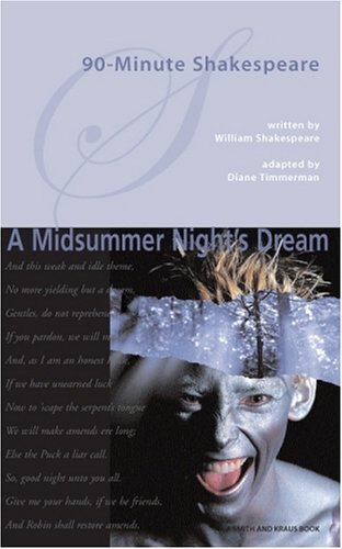 90-minute Shakespeare: A Midsummer Nights Dream (Young Actors Series)  by  Diane Timmerman