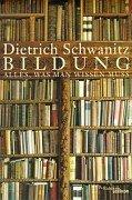 Bildung. Alles, was man wissen muss  by  Dietrich Schwanitz
