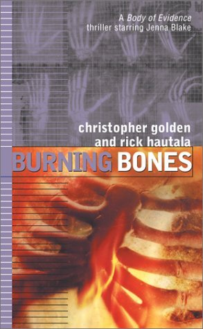 Burning Bones (Body of Evidence, #7)  by  Christopher Golden