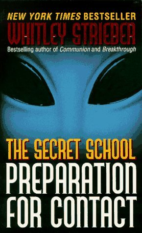 The Secret School: Preparation for Contact Whitley Strieber