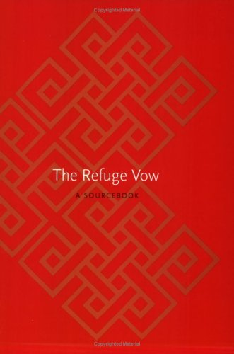 The Refuge Vow: A Sourcebook. Chögyam Trungpa
