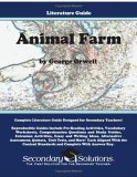 Animal Farm By George Orwell: Literature Guide  by  Kristen Bowers