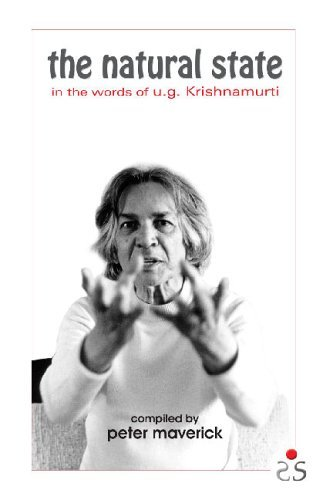 The Natural State: In the Words of U. G. Krishnamurti  by  Peter Maverick