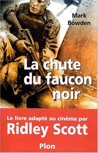 La Chute Du Faucon Noir  by  Mark Bowden