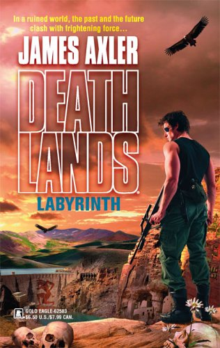 Labyrinth (Deathlands, #73) James Axler