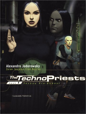 The Technopriests: Techno Pre-School (Techno Priests)  by  Alejandro Jodorowsky