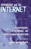Psychology and the Internet: Intrapersonal, Interpersonal, and Transpersonal Implications Jayne Gackenbach