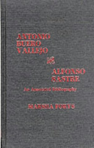 Antonio Buero Vallejo and Alfonso Sastre: An Annotated Bibliography  by  Marsha Forys