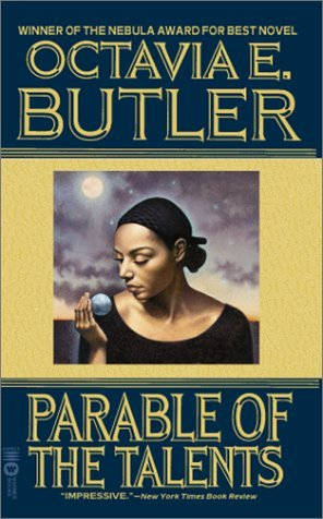 Parable of the Talents (Earthseed, #2) Octavia E. Butler