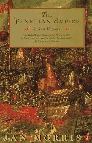 The Venetian Empire: A Sea Voyage  by  Jan Morris