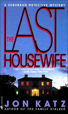 The Last Housewife (A Suburban Detective Mystery, #3)  by  Jon Katz