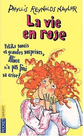 La Vie En Rose  by  Phyllis Reynolds Naylor