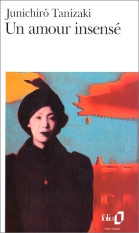 Un amour insensé  by  Junichirō Tanizaki