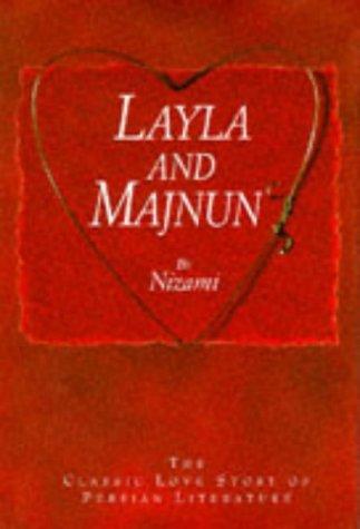 Layla and Majnun: The Classic Love Story of Persian Literature  by  Nizami Ganjavi