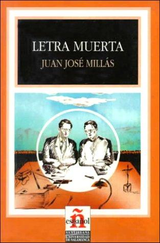 Letra Muerta/a Dead Letter (Leer En Espanol, Level 4)  by  Juan José Millás