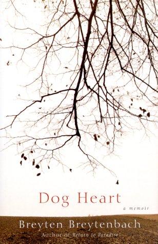 Dog Heart: A Memoir Breyten Breytenbach
