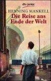 Die Reise ans Ende der Welt Henning Mankell