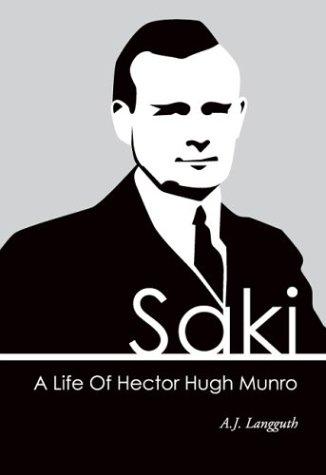 Saki: A Life of Hector Hugh Munro A.J. Langguth
