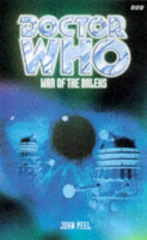 Doctor Who: War of the Daleks John Peel