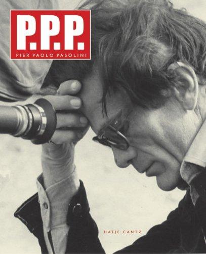 P.P.P. Pier Paolo Pasolini: Pier Paolo Pasolini and Death Bernhard Schwenk