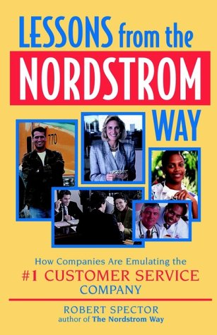 Lessons from the Nordstrom Way: How Companies Are Emulating the #1 Customer Service Company  by  Robert Spector
