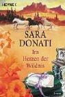 Im Herzen der Wildnis. Roman. Sara Donati