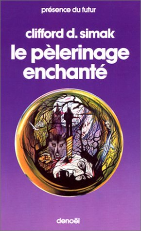 Le pelerinage enchanté  by  Clifford D. Simak