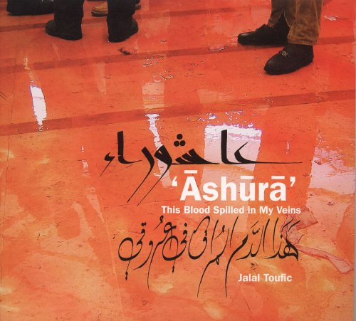 Ashura: This Blood Spilled in My Veins Jalal Toufic