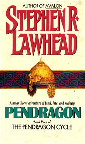 Pendragon (The Pendragon Cycle, #4) Stephen R. Lawhead