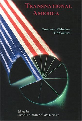 Transnational America: Contours of Modern Us Culture  by  Russell Duncan