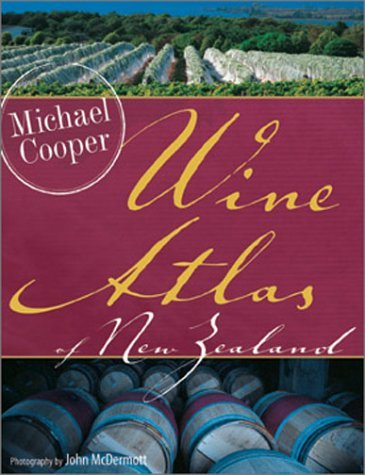Wine Atlas of New Zealand  by  Michael Cooper