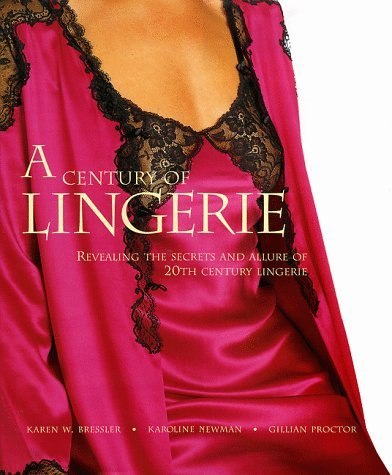 A Century of Lingerie  by  Karoline Newman