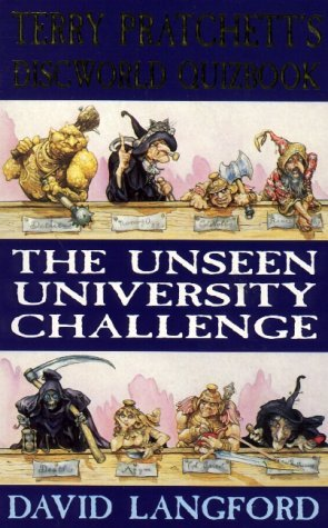 The Unseen University Challenge: Terry Pratchetts Discworld Quizbook David Langford