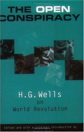 The Open Conspiracy: H.G. Wells on World Revolution  by  H.G. Wells