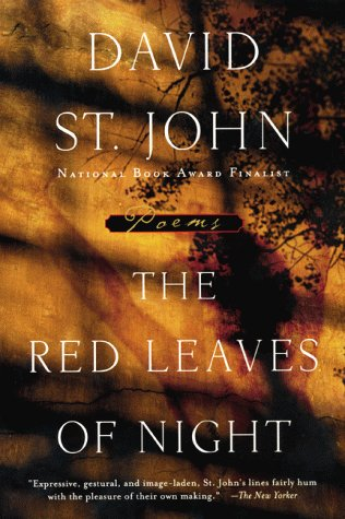 The Red Leaves of Night: Poems  by  David St. John