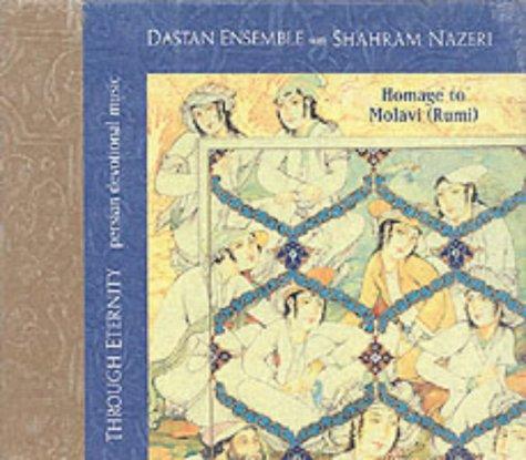 Through Eternity: Homage to Molavi (Rumi Dastan Ensemble