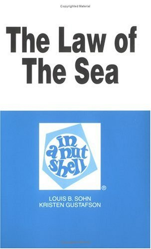 The Law of the Sea in a Nutshell (Nutshell Series)  by  Louis B. Sohn