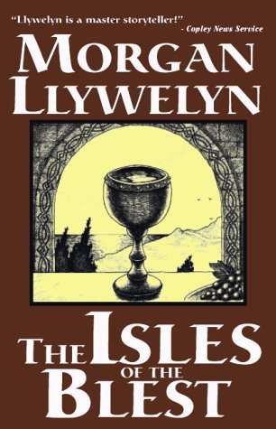 The Isles of the Blest  by  Morgan Llywelyn