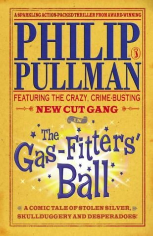 The Gas Fitters Ball (The New Cut Gang, #2) Philip Pullman